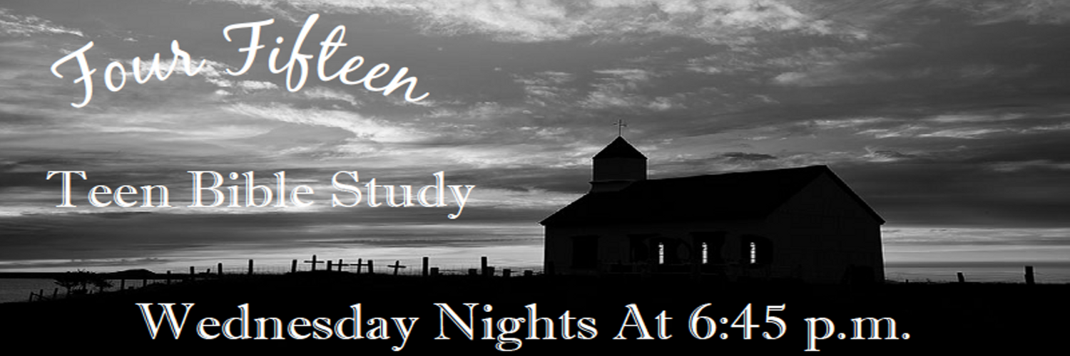Teen Bible Study Wednesday Nights at 6:45 p.m.